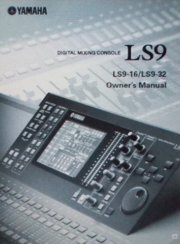 YAMAHA LS9 LS9-16 LS9-32 DIGITAL MIXING CONSOLE OWNER'S MANUAL INC CONN DIAGS BLK DIAG LEVEL DIAG AND TRSHOOT GUIDE 290 PAGES ENG