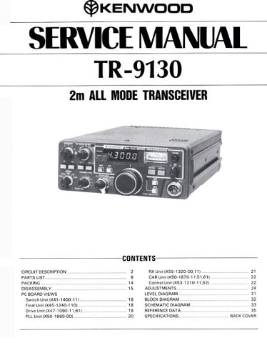 KENWOOD TR-9130 2M ALL BAND TRANSCEIVER SERVICE MANUAL INC BLK DIAG PCBS SCHEM DIAGS AND PARTS LIST 38 PAGES ENG