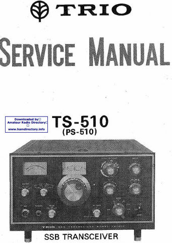 KENWOOD TS-510 PS-510 TRIO SSB TRANSCEIVER SERVICE MANUAL INC BLK DIAG PCBS SCHEM DIAG AND PARTS LIST 35 PAGES ENG