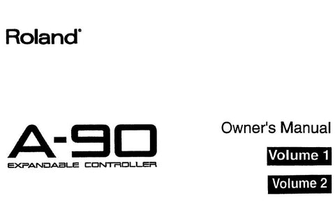 ROLAND A-90 A-90EX MIDI EXPANDABLE CONTROLLER OWNER'S MANUAL VOLUME 1 VOLUME 2 INC CONN DIAG 142 PAGES ENG