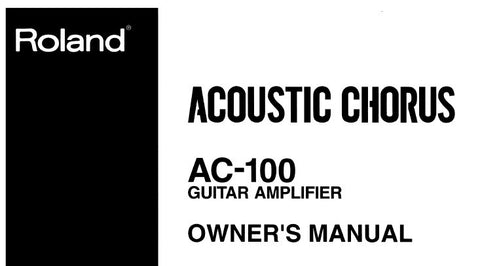 ROLAND AC-100 ACOUSTIC CHORUS GUITAR AMPLIFIER OWNER'S MANUAL INC BLK DIAG AND CONN DIAGS 10 PAGES ENG