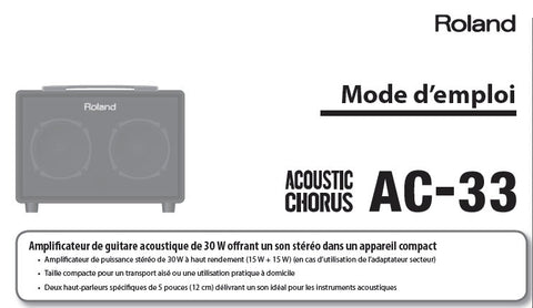 ROLAND AC-33 ACOUSTIC CHORUS GUITAR AMPLIFIER MODE D'EMPLOI INC DYSFONCTIONNEMENTS ET SCHEMA SYNOPTIQUE 16 PAGES FRANC