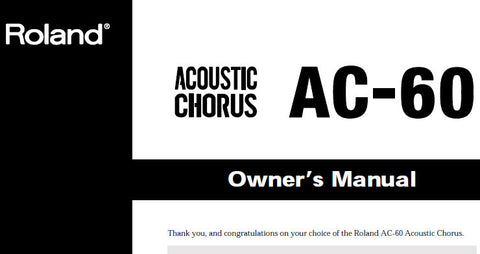 ROLAND AC-60 ACOUSTIC CHORUS GUITAR AMPLIFIER OWNER'S MANUAL INC CONN DIAGS AND BLK DIAG 20 PAGES ENG