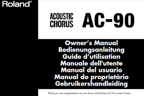 ROLAND AC-90 ACOUSTIC CHORUS GUITAR AMPLIFIER OWNER'S MANUAL INC CONN DIAGS AND BLK DIAG 80 PAGES ENG DEUT FRANC ITAL ESP PORT NL
