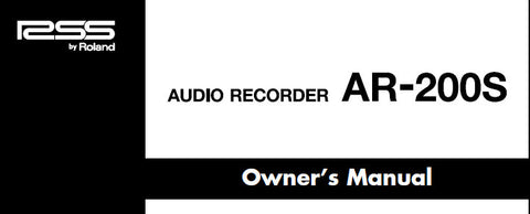 ROLAND AR-200S AUDIO RECORDER OWNER'S MANUAL INC CONN DIAGS AND TRSHOOT GUIDE 28 PAGES ENG