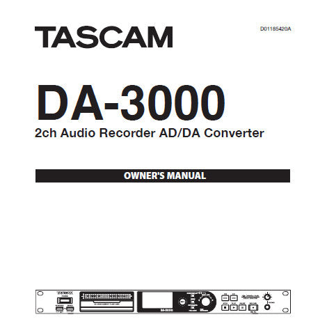 TASCAM DA-3000 2 CH AUDIO RECORDER AD DA CONVERTER OWNER'S MANUAL INC CONN DIAG BLK DIAG AND TRSHOOT GUIDE 60 PAGES ENG