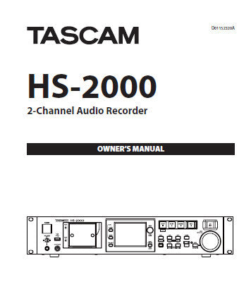 TASCAM HS-2000 2 CHANNEL AUDIO RECORDER OWNER'S MANUAL INC BLK DIAG AND TRSHOOT GUIDE 156 PAGES ENG