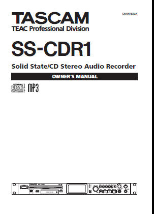 TASCAM SS-CDR1 SOLID STATE CD STEREO AUDIO RECORDER OWNER'S MANUAL INC CONN DIAG AND TRSHOOT GUIDE 88 PAGES ENG