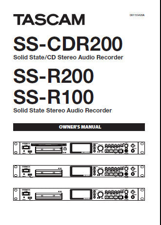 TASCAM SS-CDR200 SOLID STATE CD STEREO AUDIO RECORDER SS-R200 SS-R100 SOLID STATE STEREO AUDIO RECORDER OWNER'S MANUAL INC CONN DIAGS AND TRSHOOT GUIDE 84 PAGES ENG