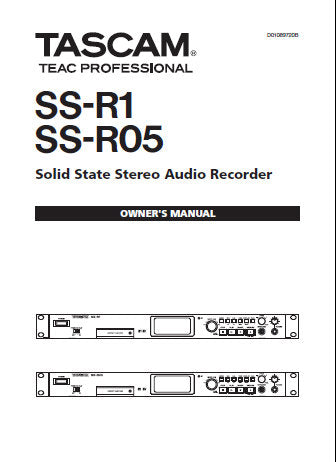 TASCAM SS-R05 SS-R1 SOLID STATE STEREO AUDIO RECORDER OWNER'S MANUAL INC CONN DIAGS AND TRSHOOT GUIDE 68 PAGES ENG