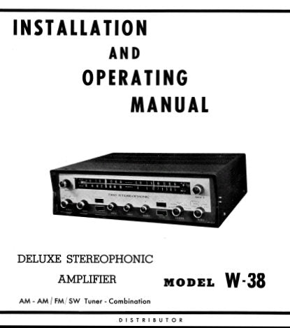 TRIO W-38 AM FM SW DELUXE STEREOPHONIC TUNER AMPLIFIER COMBINATION INSTALLATION AND OPERATING MANUAL INC SCHEM DIAG AND CONN DIAGS 13 PAGES ENG