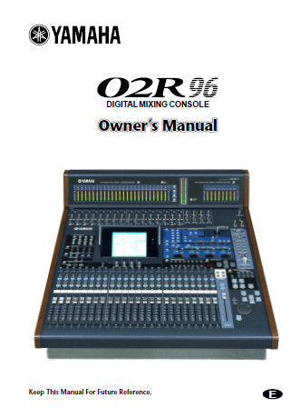 YAMAHA 02R96 DIGITAL MIXING CONSOLE OWNER'S MANUAL INC CONN DIAGS LEVEL DIAG AND BLK DIAG 315 PAGES ENG
