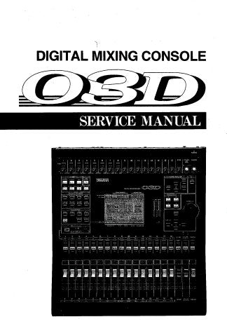 YAMAHA 03D DIGITAL MIXING CONSOLE SERVICE MANUAL INC BLK DIAG LEVEL DIAG WIRING DIAG PCB'S SCHEM DIAGS AND PARTS LIST 158 PAGES ENG