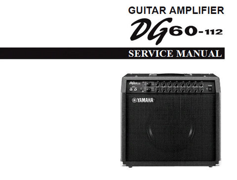 YAMAHA DG60-112 GUITAR AMPLIFIER SERVICE MANUAL INC BLK DIAG OVERALL CIRC DIAG AND PARTS LIST 27 PAGES ENG