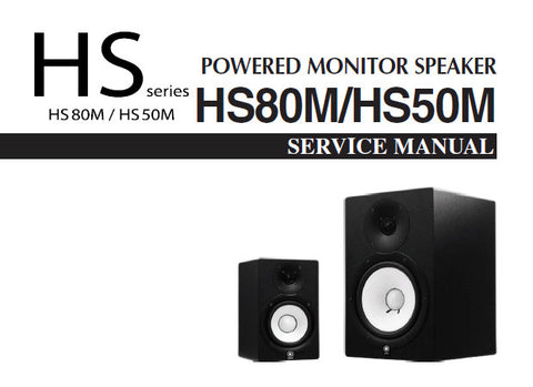 YAMAHA HS SERIES HS80M HS50M POWERED MONITOR SPEAKER SERVICE MANUAL INC PCBS BLK DIAG OVERALL CIRC DIAGS AND PARTS LIST 27 PAGES ENG 日本人