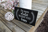 FREE SHIPPING!!!   Do more of what makes you happy.  Wood sign, home decor, motivational sign, kids room decor.