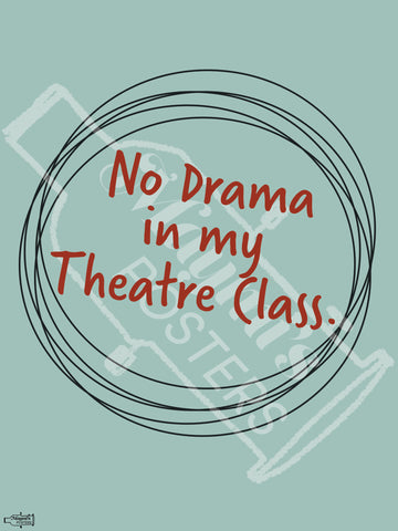 No Drama in my Theatre Class!