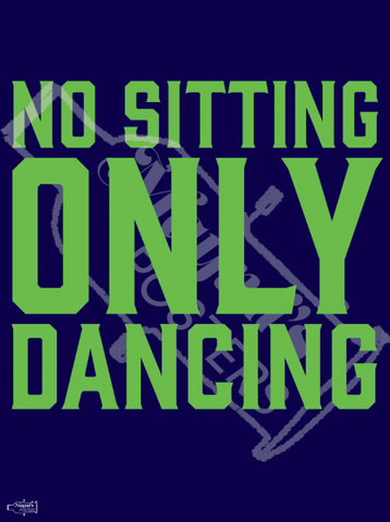 Dance Poster- No Sitting Only Dancing