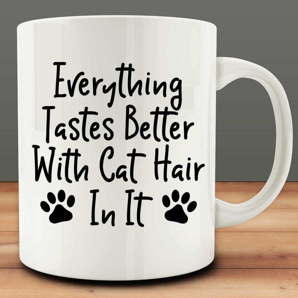 Everything Tastes Better with Cat Hair In It Mug
