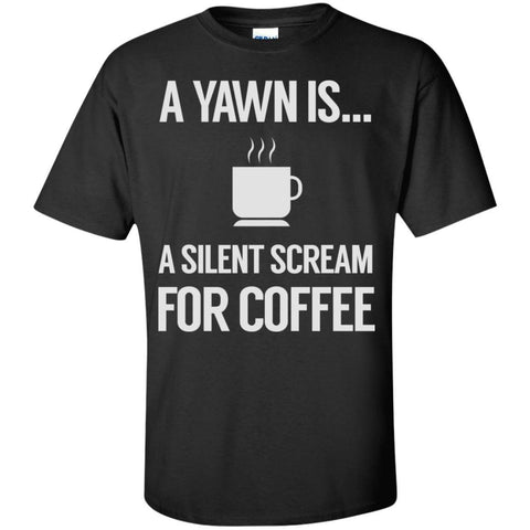 A Yawn Is A Silent Scream For Coffee, Apparel, CustomCat, Viper Coffee