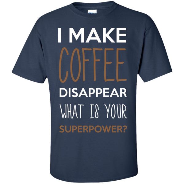 I Make Coffee Disappear What's Your Superpower?, Apparel, CustomCat, Viper Coffee