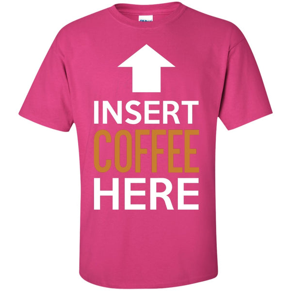 Insert Coffee Here ↑  Shirt, Apparel, CustomCat, Viper Coffee