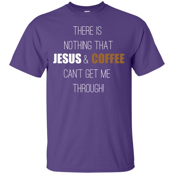 There's Nothing That Jesus and Coffee Can't Get Me Through, Apparel, CustomCat, Viper Coffee