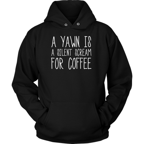 A Yawn Is A Silent Scream For Coffee Sweatshirt, T-shirt, teelaunch, Viper Coffee