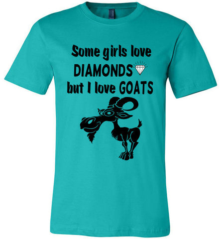Some Girls Love Diamonds But I Love Goats  (slightly fitted) - Furbabies.love - 1