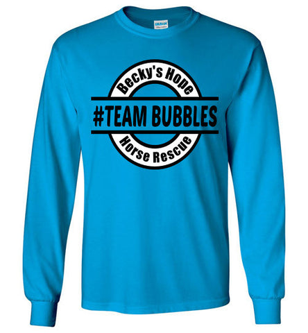 Becky's Hope Horse Rescue #Team Bubbles Long Sleeve T-shirt - Furbabies.love - 1
