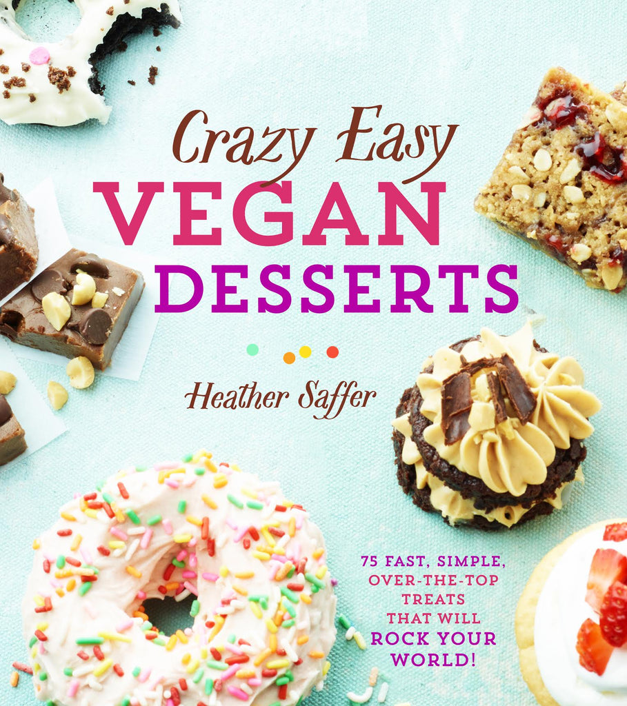 Crazy Easy Vegan Desserts is Now Available!