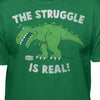 The Struggle is Real Funny T-rex T-shirt