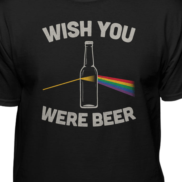 Wish You Were B**R Humor T-Shirt