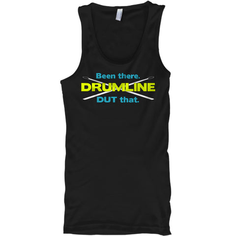 Drumline - Been There. DUT That - Tank Top