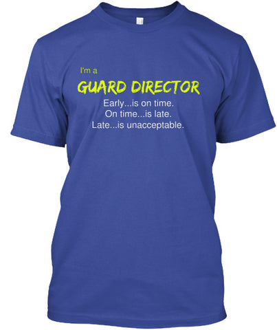 Guard Director - Early is on time, on time is late, and late is unacceptable!