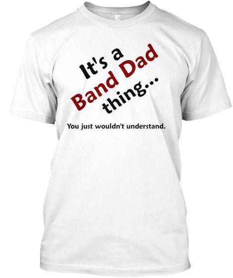 BAND DAD Thing - Limited Edition Tee!