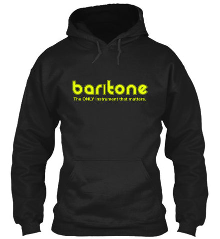 Baritone - The ONLY Instrument - Hoodie