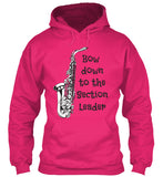 Sax - Bow Down to the Section Leader - Hoodie