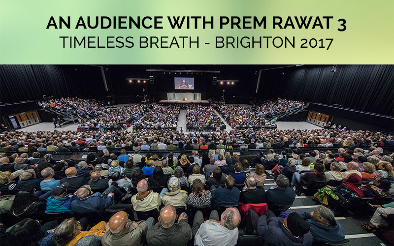 Timeless Breath, An Audience with Prem Rawat in Brighton, UK 2017, TimelessToday