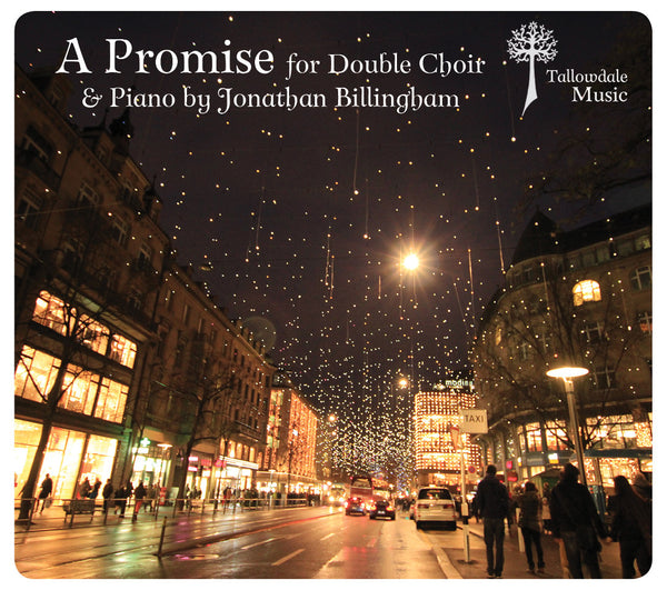 'A Promise' for Double Choir & Piano by Jonathan Billingham