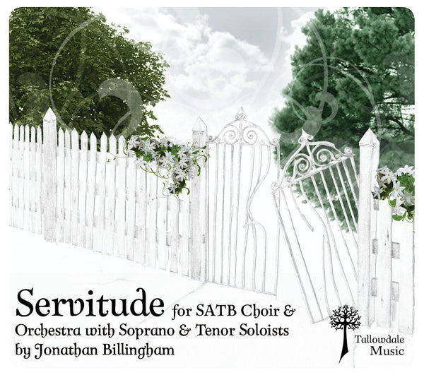 'Servitude' for SATB Choir & Orchestra with Soprano & Tenor Soloists (Score & Parts)