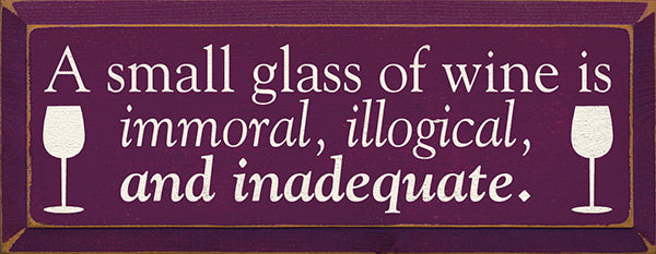 A small glass of wine is immoral, illogical, and inadequate