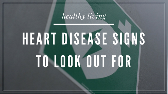 Heart Disease Signs to Look Out For