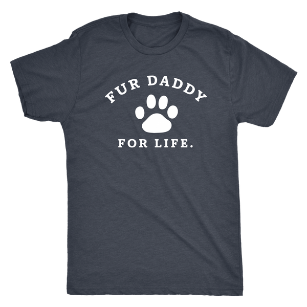 T-shirt - Fur Daddy For Life Men's Triblend T-Shirt