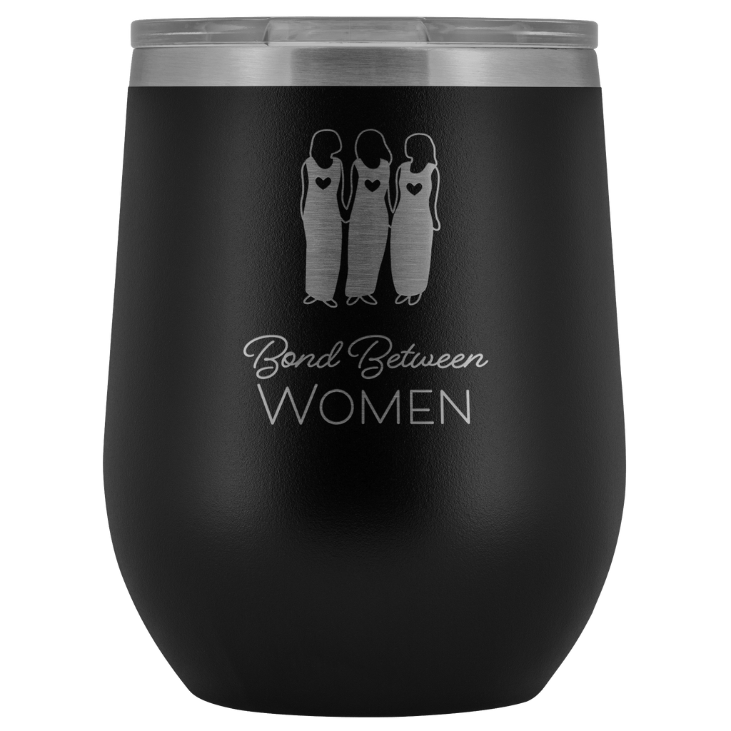 Wine Tumbler - Bond Between Women Wine Tumbler