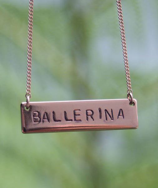 Rose Gold BALLERINA Hand-Stamped Necklace