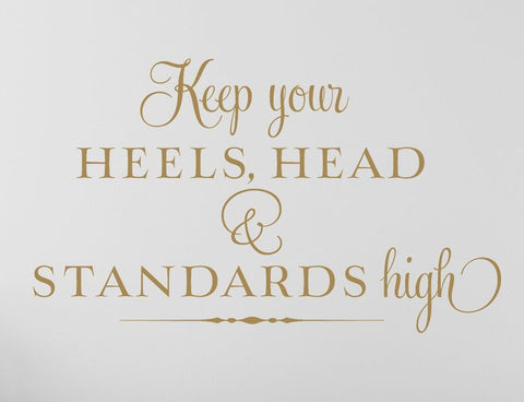 keep your heels head & and standards high vinyl wall decor application sticker