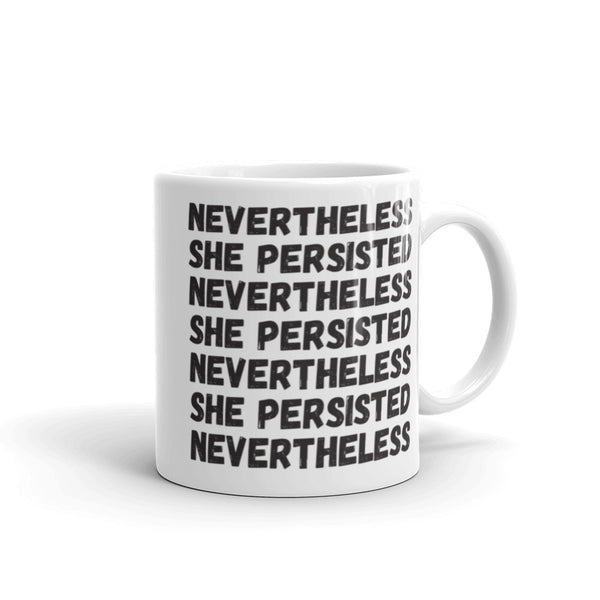 Nevertheless She Persisted Coffee Mug - Little Gold Pixel