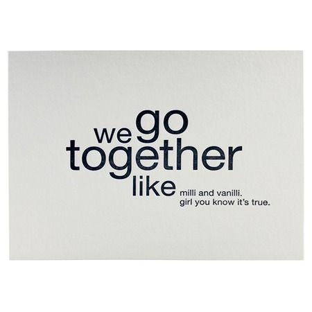 We Go Together Like Milli and Vanilli Letterpress Card
