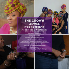 Crown Jewel Experience: Headwraps & Waist beads!